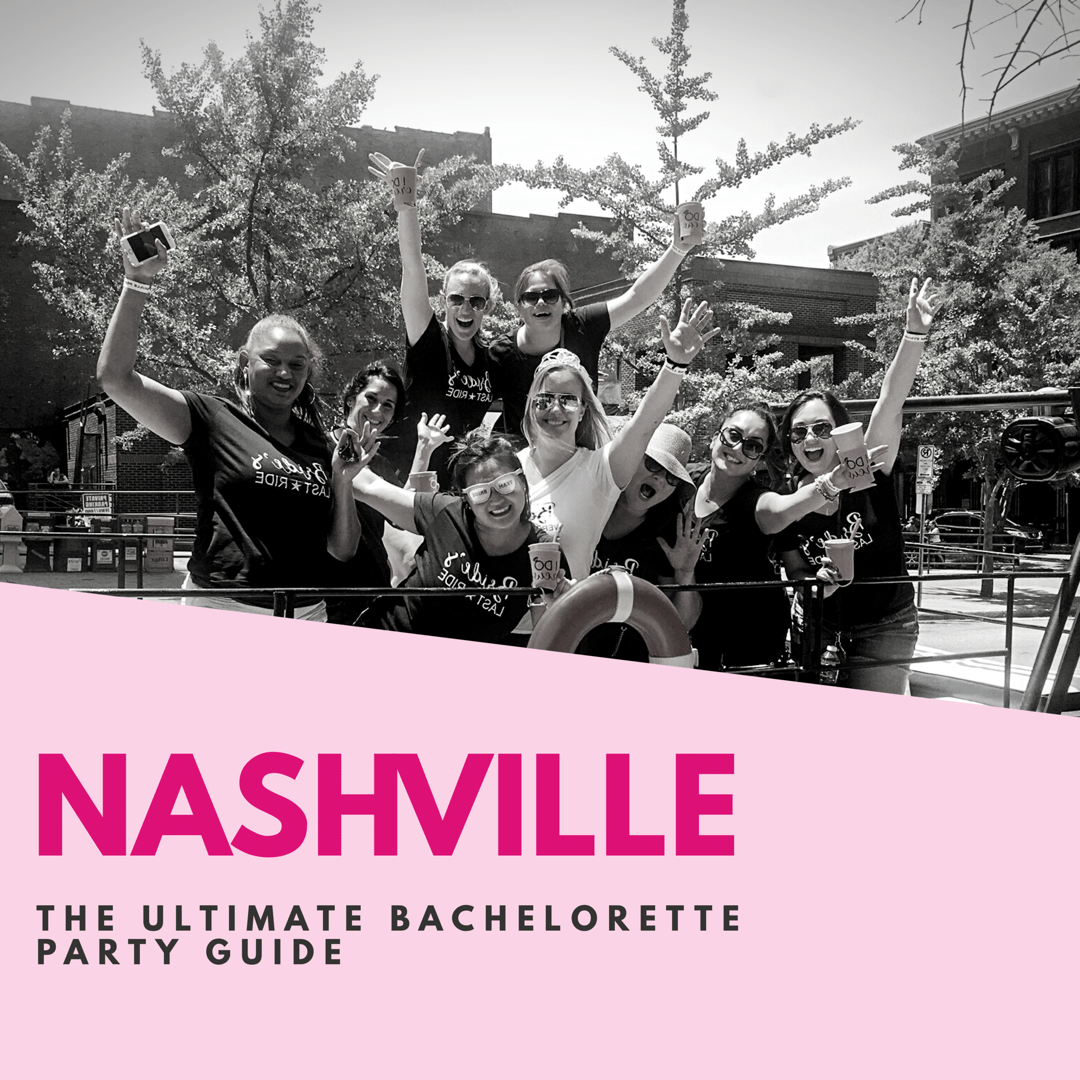 Nashville: The Ultimate Bachelorette Party Guide